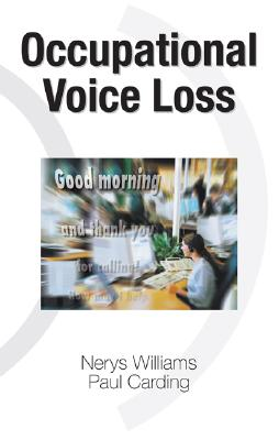 Occupational Voice Loss By Williams, Nerys R. (EDT)/ Carding, Paul (EDT)