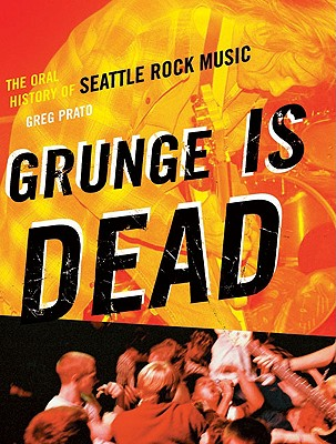 Grunge Is Dead By Prato, Greg